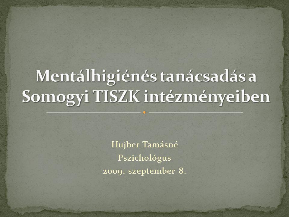 Hujber Tamásné Pszichológus 2009. szeptember 8.