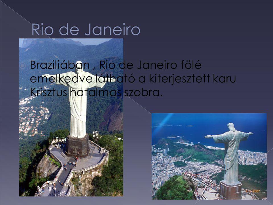  Braziliában, Rio de Janeiro fölé emelkedve látható a kiterjesztett karu Krisztus hatalmas szobra.