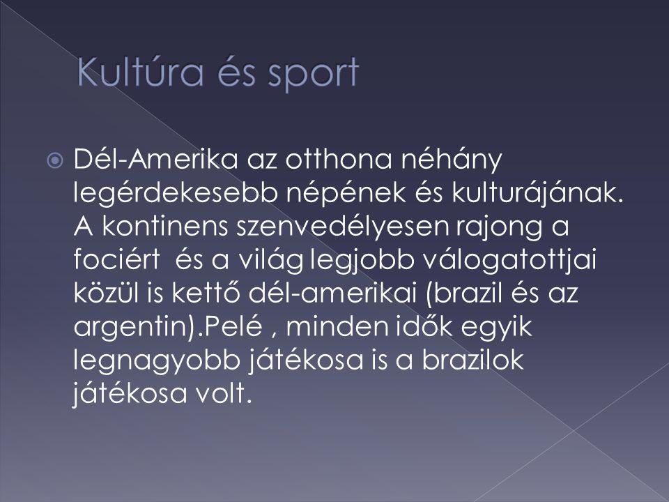  Dél-Amerika az otthona néhány legérdekesebb népének és kulturájának. A kontinens szenvedélyesen rajong a fociért és a világ legjobb válogatottjai kö