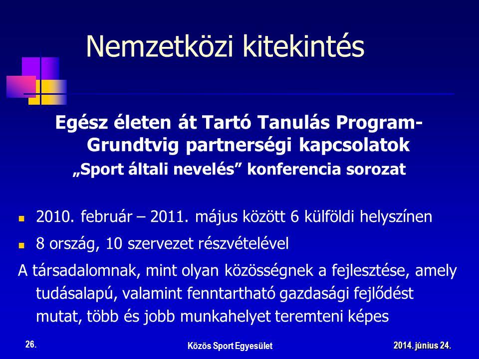 """Nemzetközi kitekintés Egész életen át Tartó Tanulás Program- Grundtvig partnerségi kapcsolatok """"Sport általi nevelés konferencia sorozat  2010."""