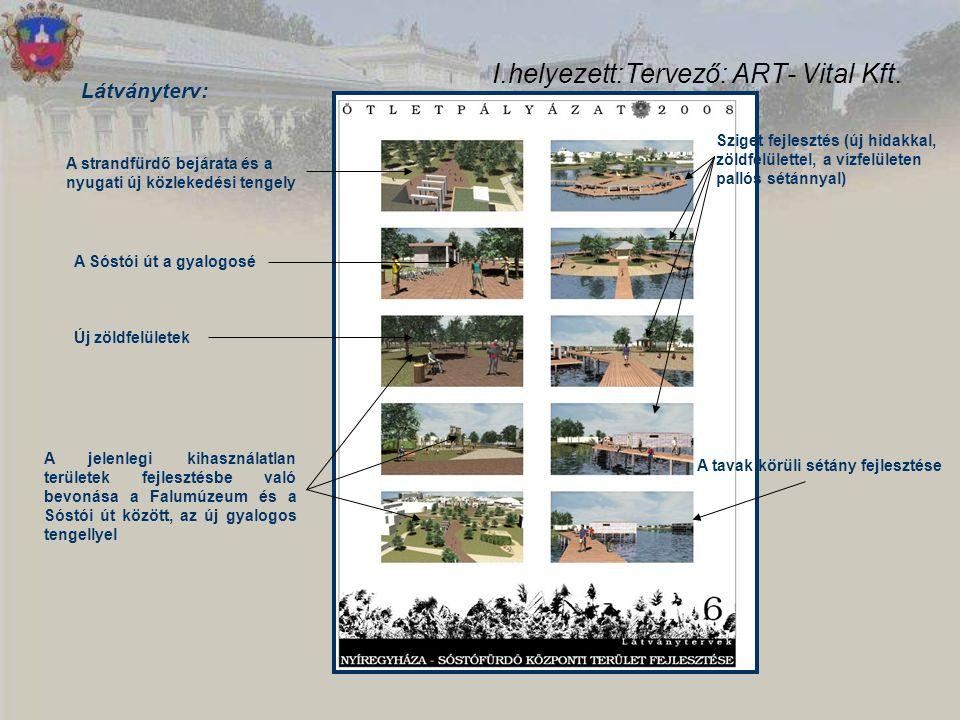 I.helyezett:Tervező: ART- Vital Kft. Látványterv: A strandfürdő bejárata és a nyugati új közlekedési tengely A Sóstói út a gyalogosé Új zöldfelületek