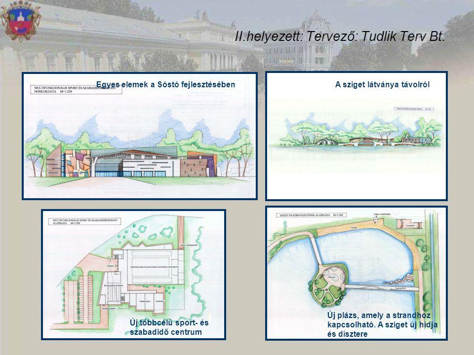 II.helyezett: Tervező: Tudlik Terv Bt. Egyes elemek a Sóstó fejlesztésébenA sziget látványa távolról Új többcélú sport- és szabadidő centrum Új plázs,