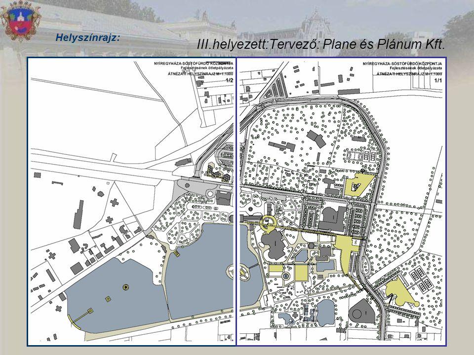 III.helyezett:Tervező: Plane és Plánum Kft. Helyszínrajz: