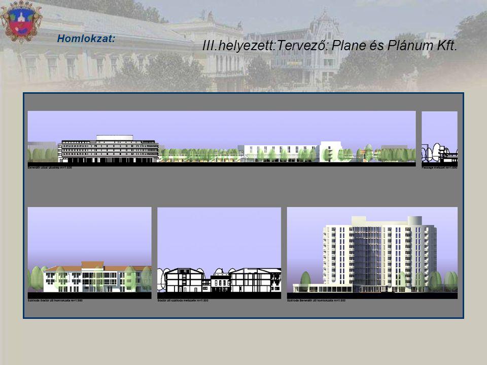 III.helyezett:Tervező: Plane és Plánum Kft. Homlokzat: