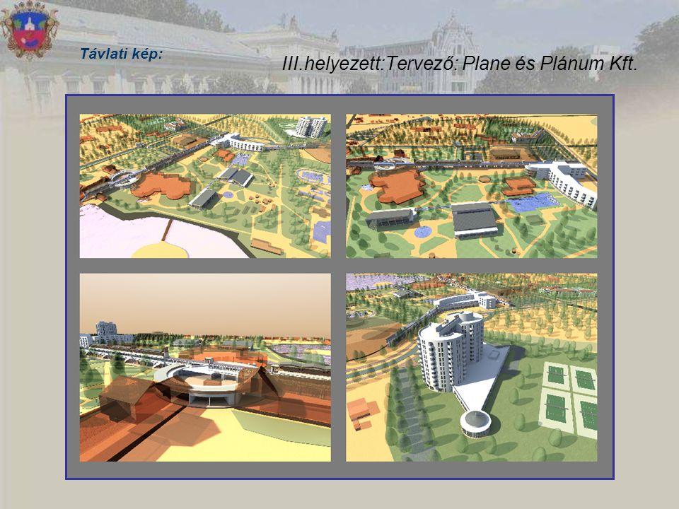 III.helyezett:Tervező: Plane és Plánum Kft. Távlati kép: