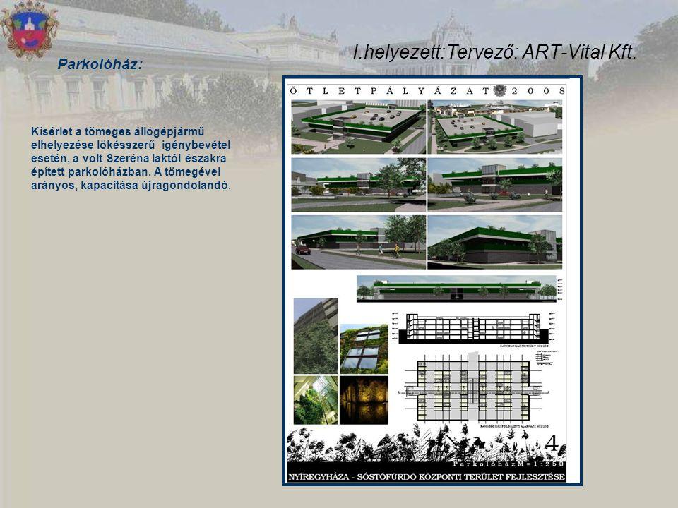 I.helyezett:Tervező: ART-Vital Kft. Parkolóház: Kísérlet a tömeges állógépjármű elhelyezése lökésszerű igénybevétel esetén, a volt Szeréna laktól észa