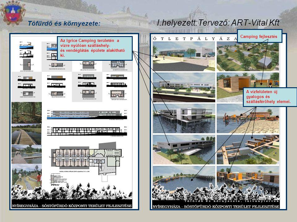I.helyezett:Tervező: ART-Vital Kft Tófürdő és környezete: Az Igrice Camping területén a vízre nyúlóan szálláshely- és vendéglátás épülete alakítható k