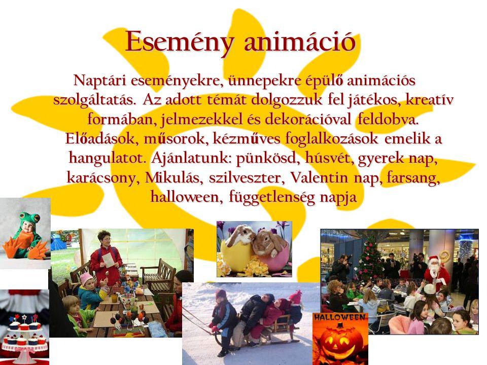 Esemény animáció Naptári eseményekre, ünnepekre épül ő animációs szolgáltatás. Az adott témát dolgozzuk fel játékos, kreatív formában, jelmezekkel és