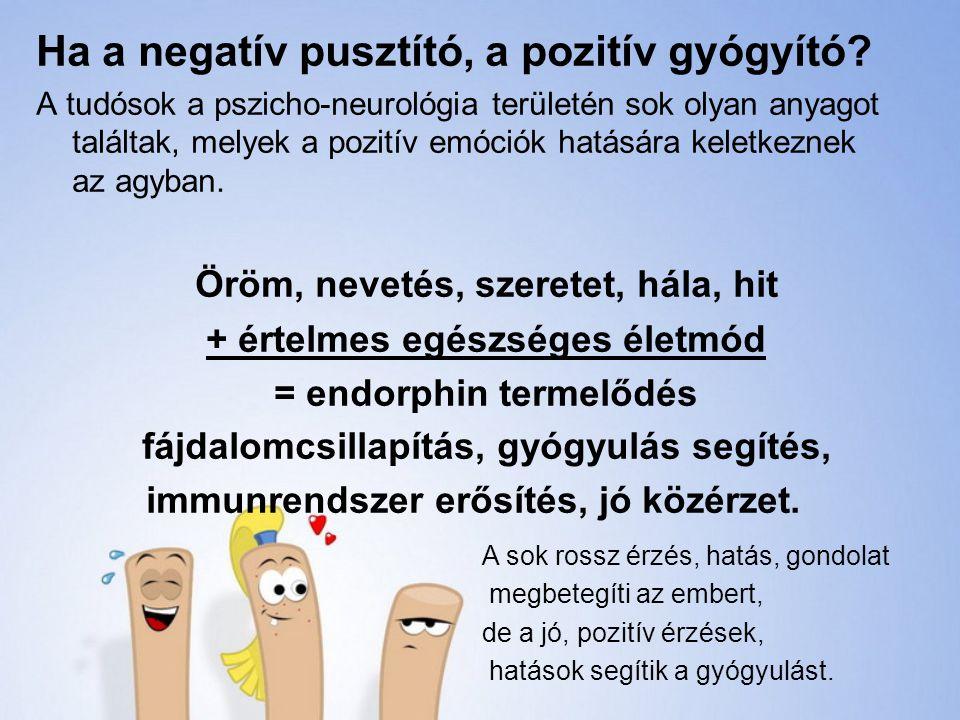 Ha a negatív pusztító, a pozitív gyógyító.