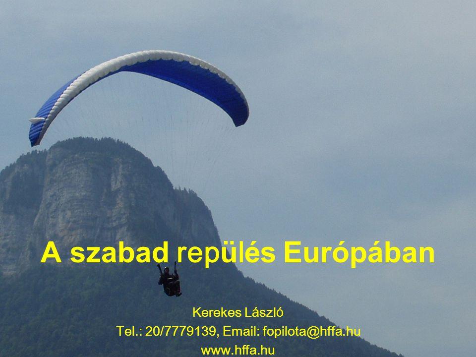A szabad rep ü l és Európában Kerekes L á szl ó Tel.: 20/7779139, Email: fopilota@hffa.hu www.hffa.hu