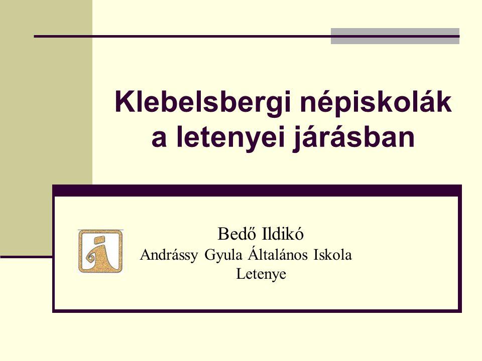 Klebelsbergi népiskolák a letenyei járásban Bedő Ildikó Andrássy Gyula Általános Iskola Letenye