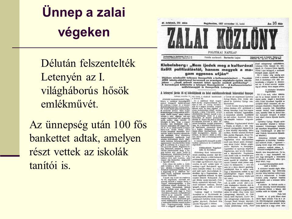 Ünnep a zalai végeken Délután felszentelték Letenyén az I. világháborús hősök emlékművét. Az ünnepség után 100 fős bankettet adtak, amelyen részt vett