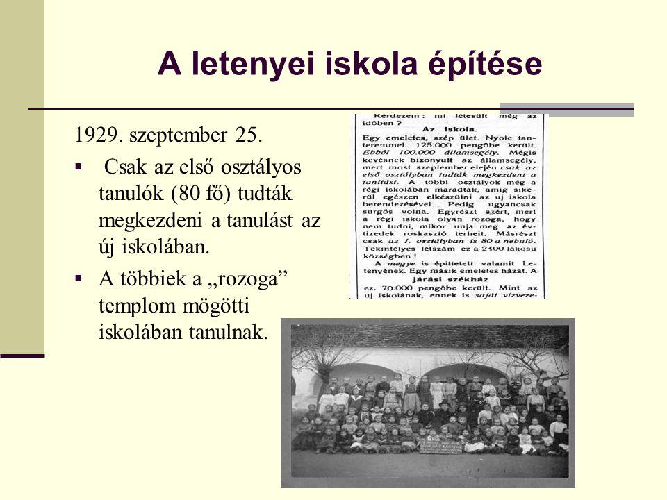 """A letenyei iskola építése 1929. szeptember 25.  Csak az első osztályos tanulók (80 fő) tudták megkezdeni a tanulást az új iskolában.  A többiek a """"r"""