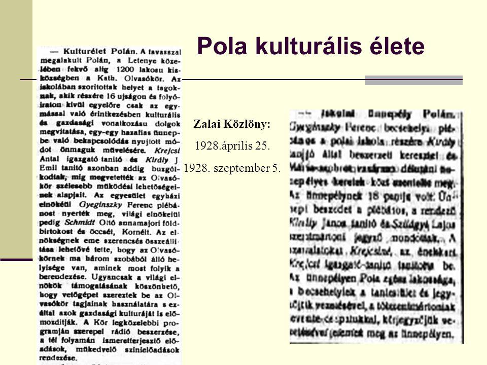 Pola kulturális élete Zalai Közlöny: 1928.április 25. 1928. szeptember 5.