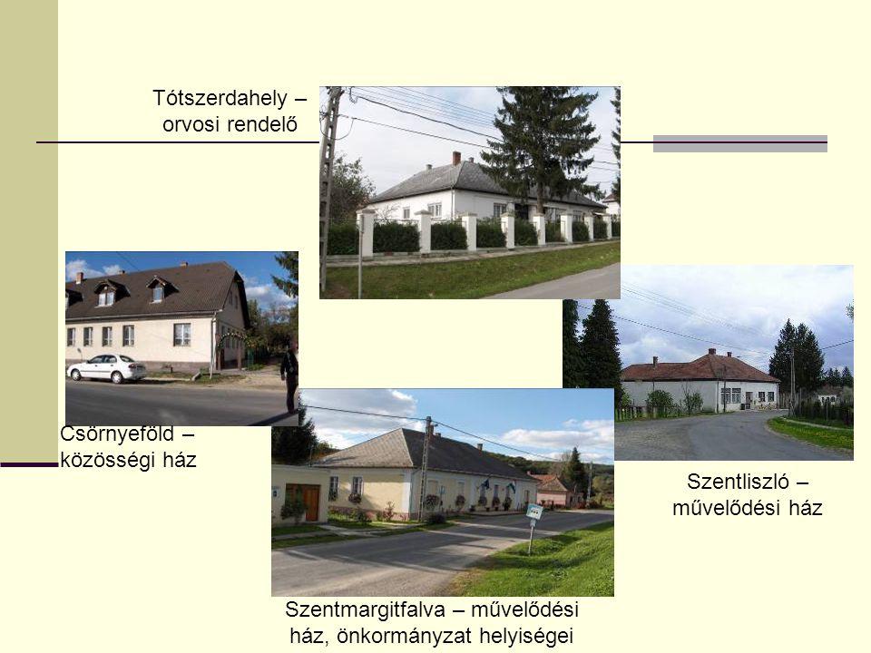 Tótszerdahely – orvosi rendelő Csörnyeföld – közösségi ház Szentmargitfalva – művelődési ház, önkormányzat helyiségei Szentliszló – művelődési ház