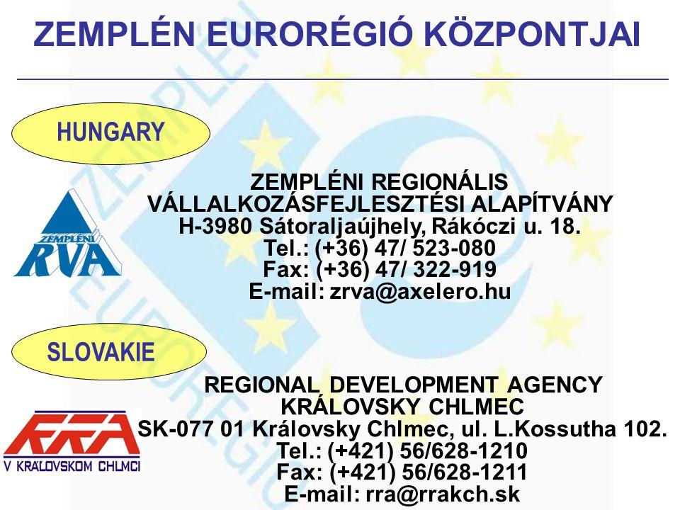 ZEMPLÉN EURORÉGIÓ KÖZPONTJAI ZEMPLÉNI REGIONÁLIS VÁLLALKOZÁSFEJLESZTÉSI ALAPÍTVÁNY H-3980 Sátoraljaújhely, Rákóczi u.