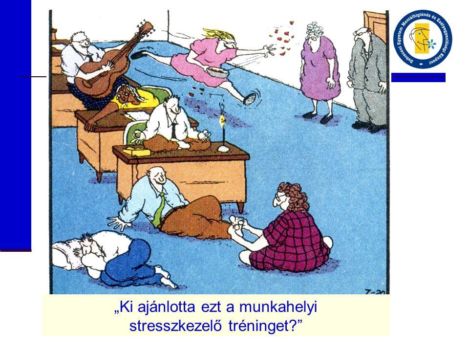"""""""Ki ajánlotta ezt a munkahelyi stresszkezelő tréninget?"""