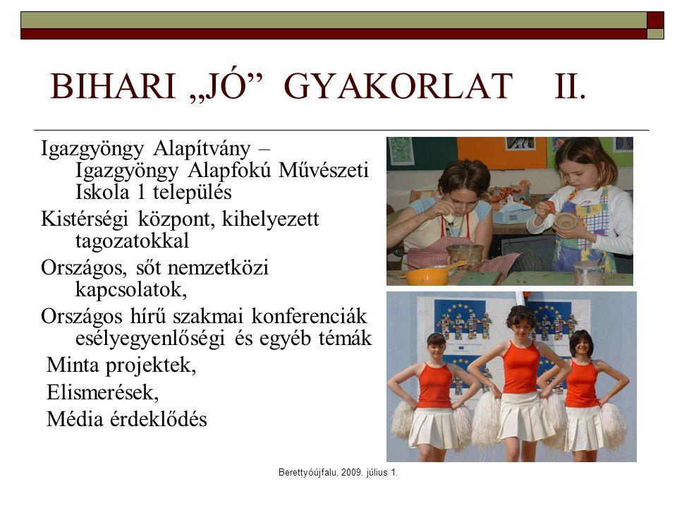"Berettyóújfalu, 2009. július 1. BIHARI ""JÓ GYAKORLAT II."