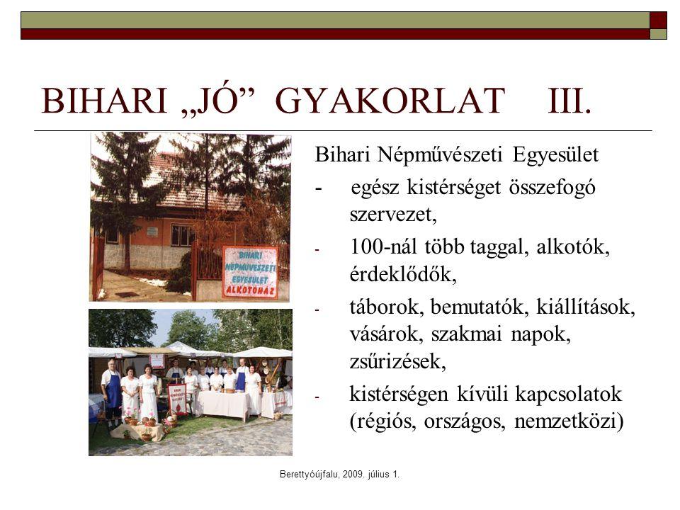 "Berettyóújfalu, 2009. július 1. BIHARI ""JÓ GYAKORLAT III."