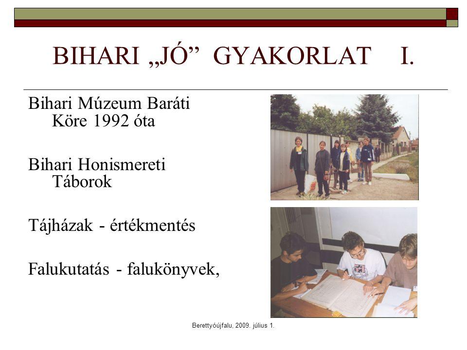 "Berettyóújfalu, 2009. július 1. BIHARI ""JÓ GYAKORLAT I."