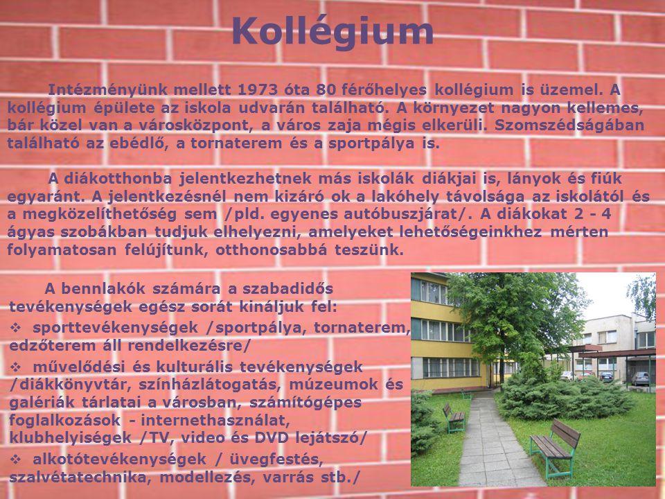 Kollégium Intézményünk mellett 1973 óta 80 férőhelyes kollégium is üzemel. A kollégium épülete az iskola udvarán található. A környezet nagyon kelleme
