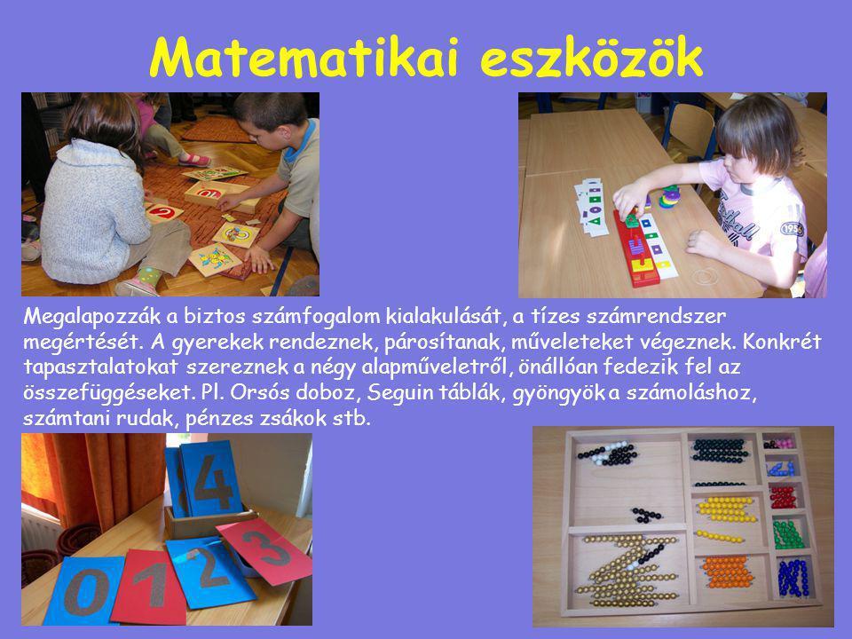 Anyanyelvi nevelés eszközei Az olvasás és az írás tanulást segítik. A betűk biztonságos felismerését nagy mértékben támogatja, hogy a látás és a hallá