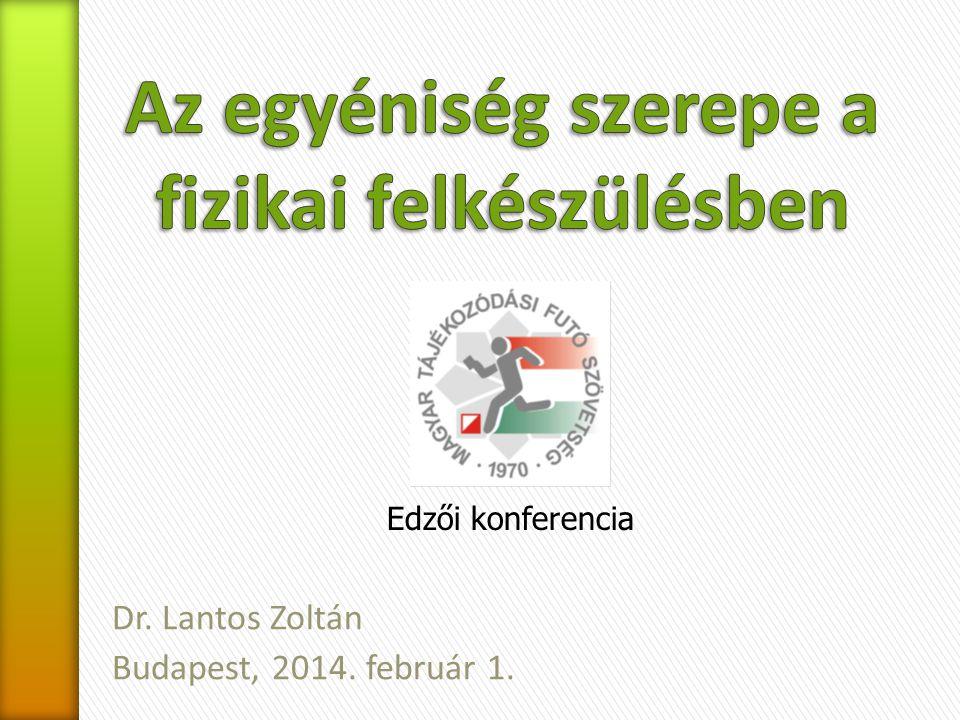 Dr. Lantos Zoltán Budapest, 2014. február 1. Edzői konferencia