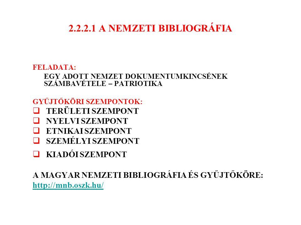 2.2.2.1 A NEMZETI BIBLIOGRÁFIA FELADATA: EGY ADOTT NEMZET DOKUMENTUMKINCSÉNEK SZÁMBAVÉTELE – PATRIOTIKA GYŰJTŐKÖRI SZEMPONTOK:  TERÜLETI SZEMPONT  N