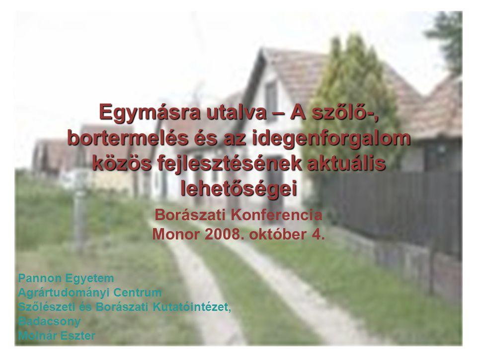 Egymásra utalva – A szőlő-, bortermelés és az idegenforgalom közös fejlesztésének aktuális lehetőségei Borászati Konferencia Monor 2008.