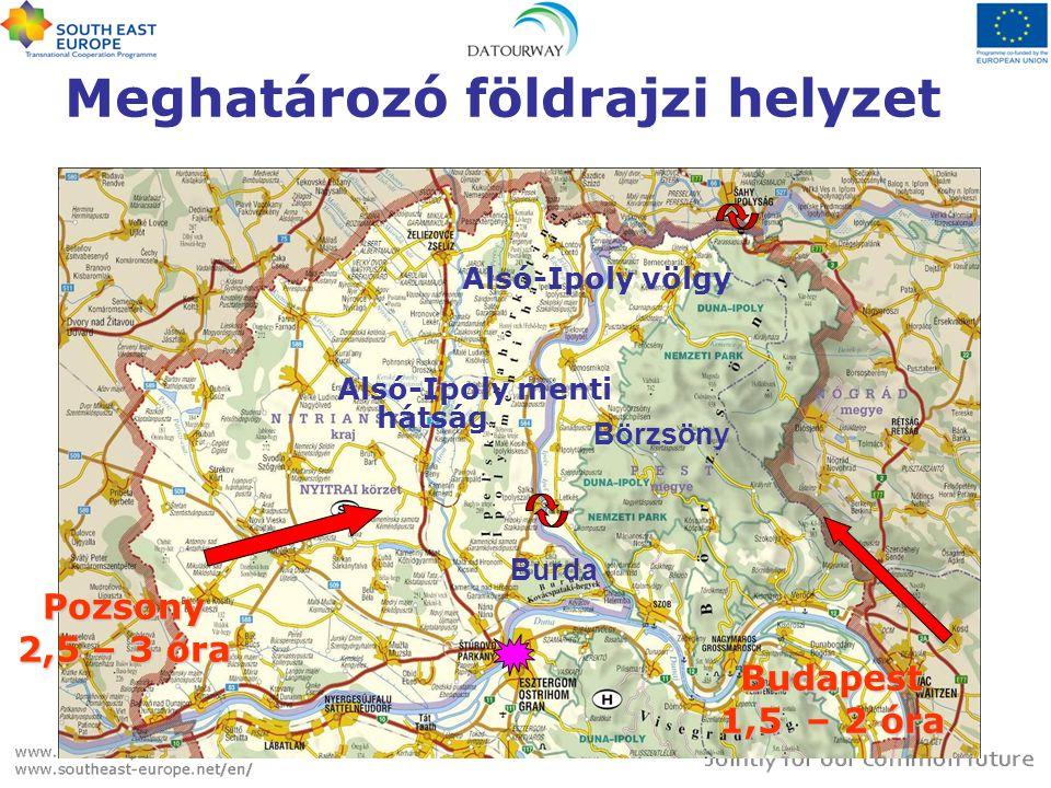 Meghatározó földrajzi helyzet Alsó-Ipoly völgy Börzsöny Alsó-Ipoly menti hátság Burda Pozsony 2,5 – 3 óra Budapest 1,5 – 2 óra