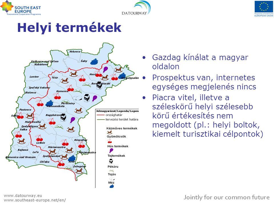 Helyi termékek •Gazdag kínálat a magyar oldalon •Prospektus van, internetes egységes megjelenés nincs •Piacra vitel, illetve a széleskörű helyi széles