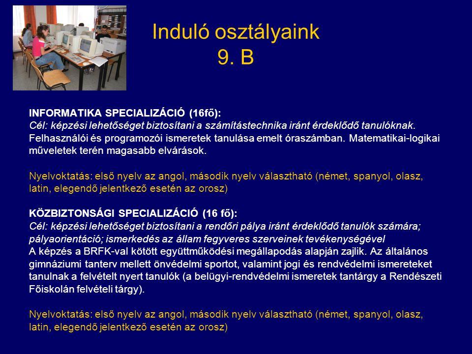 INFORMATIKA SPECIALIZÁCIÓ (16fő): Cél: képzési lehetőséget biztosítani a számítástechnika iránt érdeklődő tanulóknak. Felhasználói és programozói isme