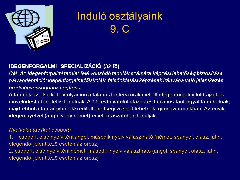 IDEGENFORGALMI SPECIALIZÁCIÓ (32 fő) Cél: Az idegenforgalmi terület felé vonzódó tanulók számára képzési lehetőség biztosítása, pályaorientáció; idege
