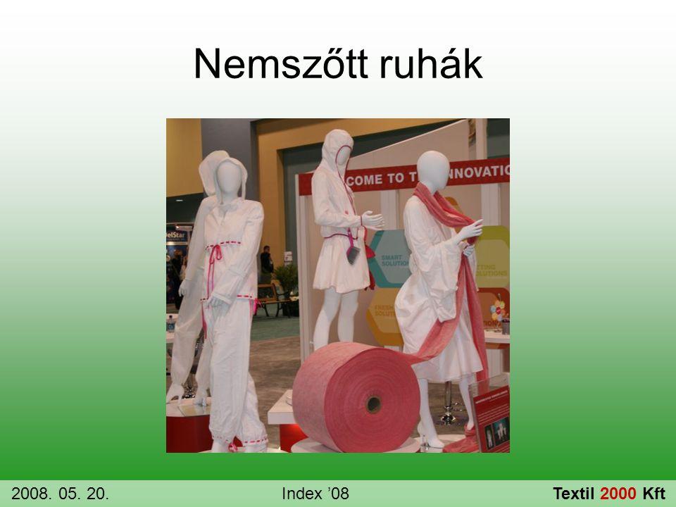 Nemszőtt ruhák 2008. 05. 20.Index '08Textil 2000 Kft