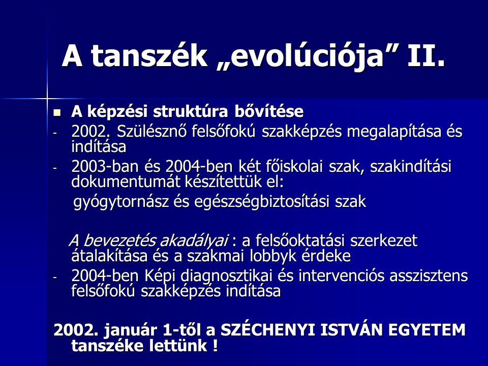 """A tanszék """"evolúciója II. A képzési struktúra bővítése - 2002."""