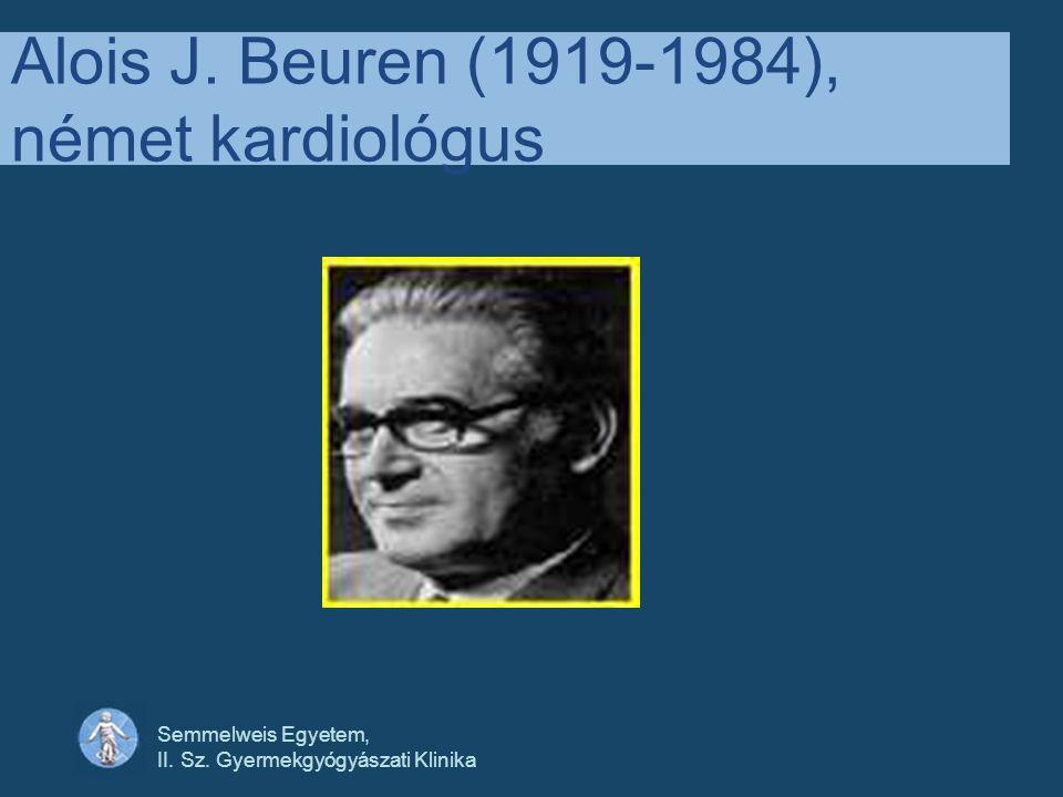 Semmelweis Egyetem, II. Sz. Gyermekgyógyászati Klinika Alois J. Beuren (1919-1984), német kardiológus