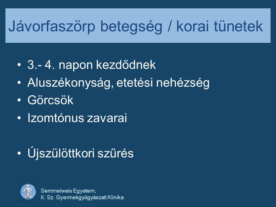 Semmelweis Egyetem, II. Sz. Gyermekgyógyászati Klinika Jávorfaszörp betegség / korai tünetek •3.- 4. napon kezdődnek •Aluszékonyság, etetési nehézség