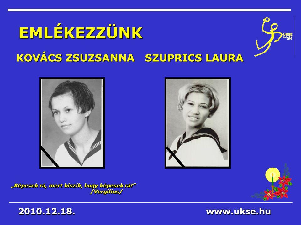 """""""Képesek rá, mert hiszik, hogy képesek rá! /Vergilius/ www.ukse.hu 2010.12.17."""