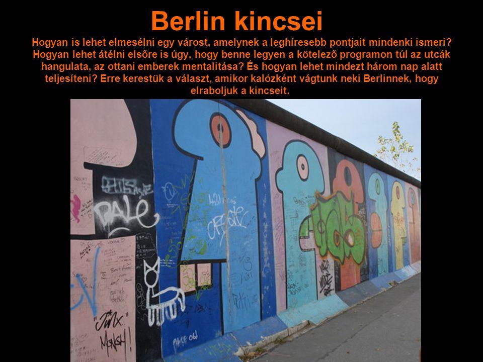Berlin kincsei Hogyan is lehet elmesélni egy várost, amelynek a leghíresebb pontjait mindenki ismeri.