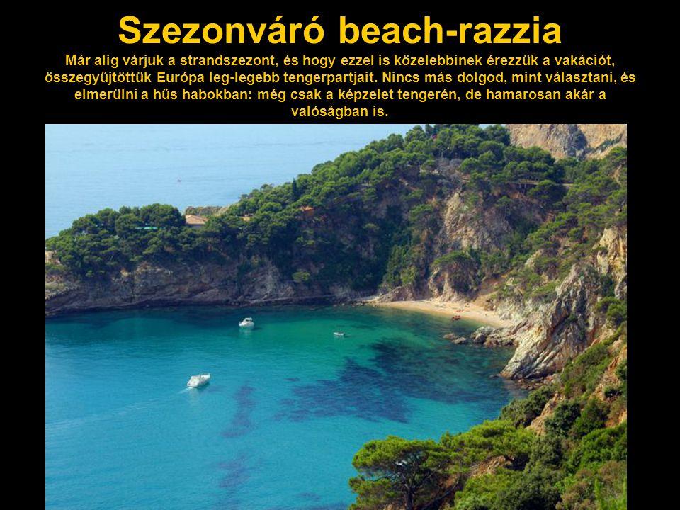 Szezonváró beach-razzia Már alig várjuk a strandszezont, és hogy ezzel is közelebbinek érezzük a vakációt, összegyűjtöttük Európa leg-legebb tengerpar