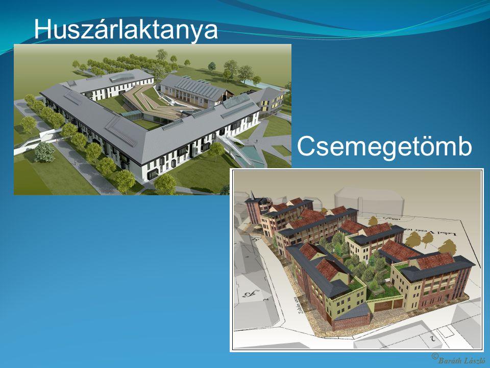 Városfejlesztés Kudarc: -Huszárlaktanya -Csemegetömb © Baráth László