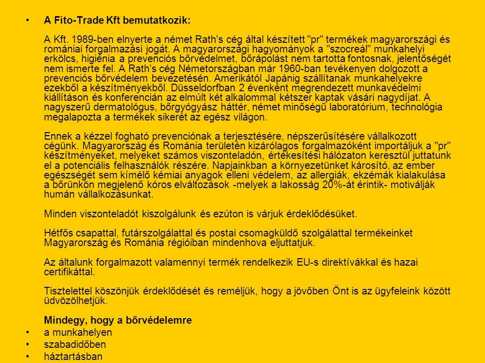 •A Fito-Trade Kft bemutatkozik: A Kft. 1989-ben elnyerte a német Rath's cég által készített