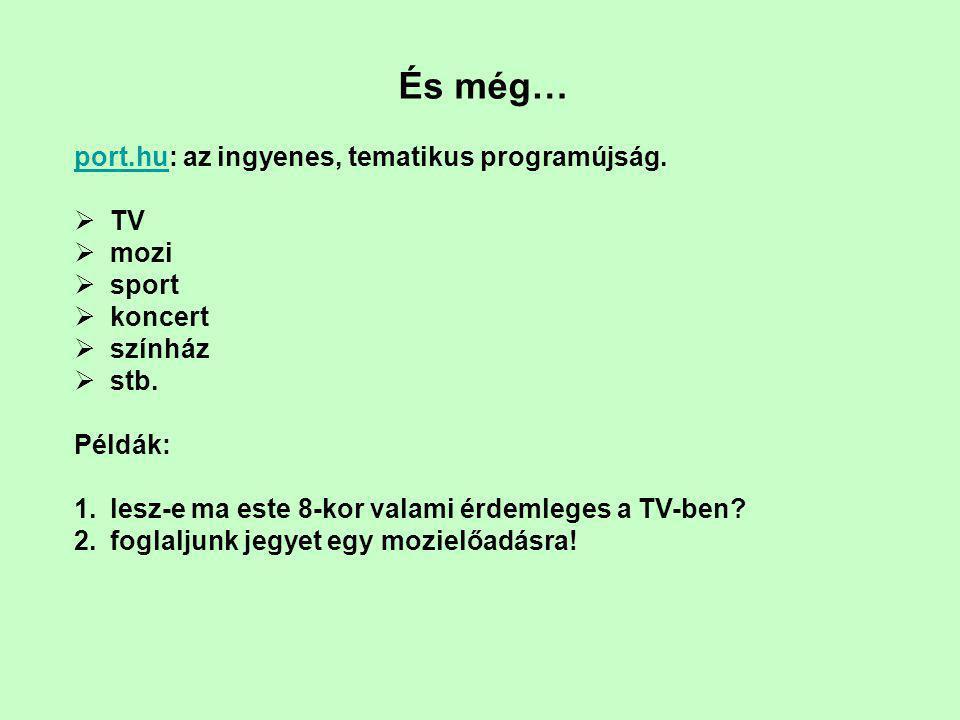 És még… port.huport.hu: az ingyenes, tematikus programújság.