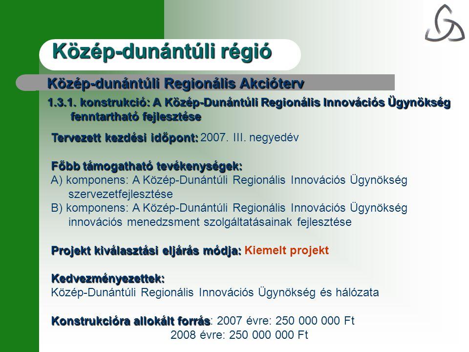 Közép-dunántúli régió Közép-dunántúli Regionális Akcióterv 1.3.1.