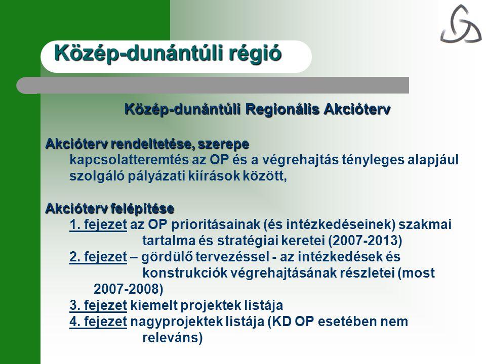 Közép-dunántúli régió Közép-dunántúli Regionális Akcióterv 2.2.1.