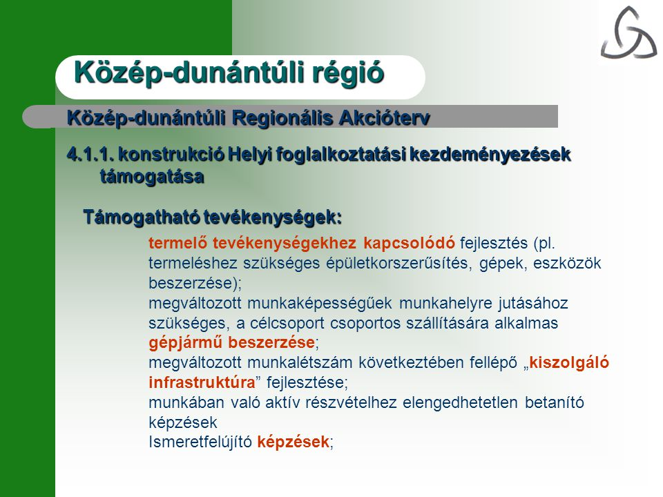Közép-dunántúli régió Közép-dunántúli Regionális Akcióterv 4.1.1.