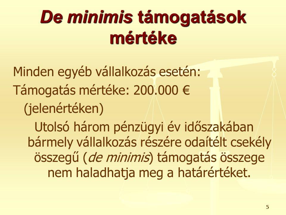 De minimis támogatások korlátozása (adott beruházás esetén) +< +< Adott területre érvényes küszöbértéket nem lehet meghaladni.