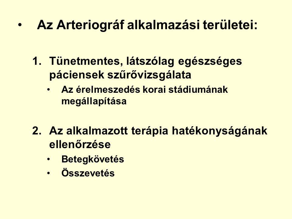•Az Arteriográf alkalmazási területei: 1.Tünetmentes, látszólag egészséges páciensek szűrővizsgálata •Az érelmeszedés korai stádiumának megállapítása