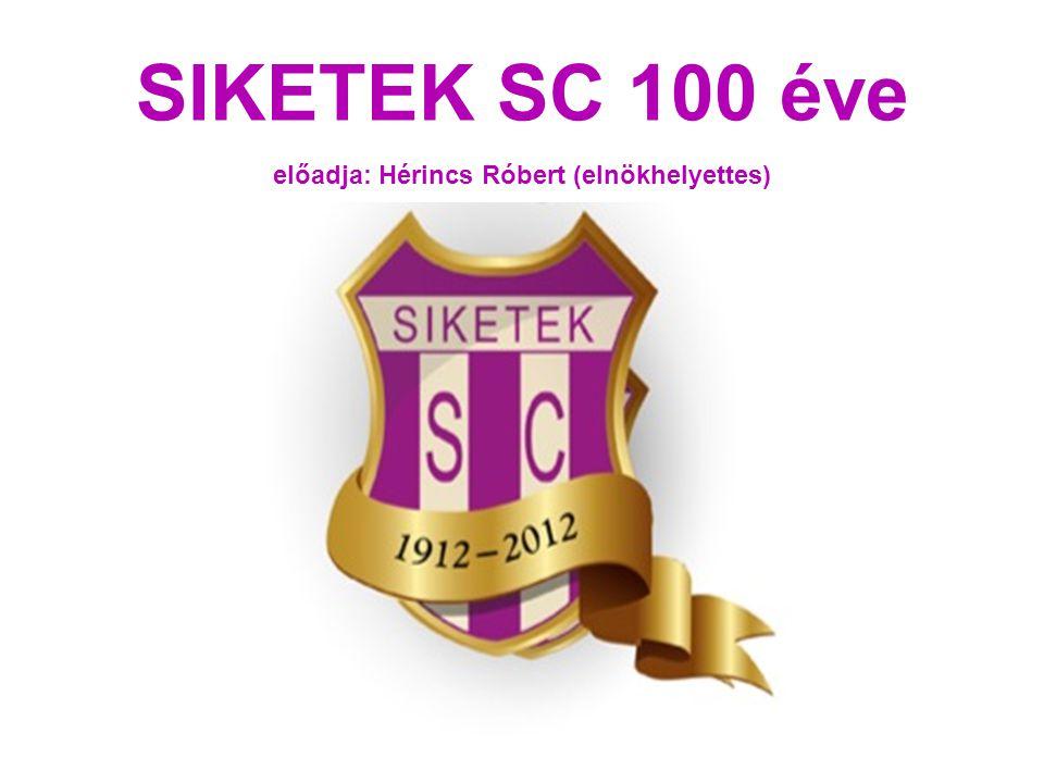 SIKETEK SC 100 éve előadja: Hérincs Róbert (elnökhelyettes)