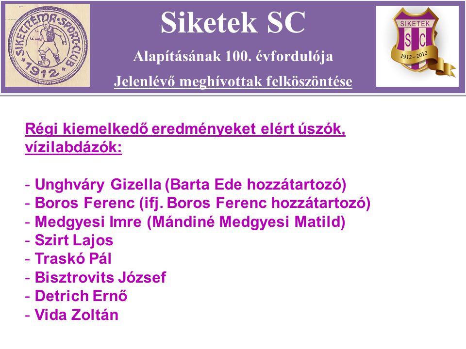 Régi kiemelkedő eredményeket elért úszók, vízilabdázók: - Unghváry Gizella (Barta Ede hozzátartozó) - Boros Ferenc (ifj.